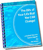 The Bits of Your Life that You Can Change!
